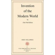 The Invention of the Modern World by Professor Reader in Historical Anthropology University of Cambridge Fellow Alan MacFarlane