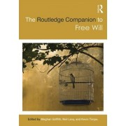 The Routlege Companion to Free Will