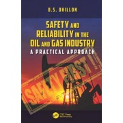Safety and Reliability in the Oil and Gas Industry by B. S. Dhillon