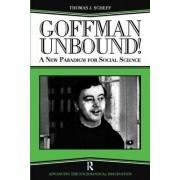 Goffman Unbound! by Thomas J. Scheff