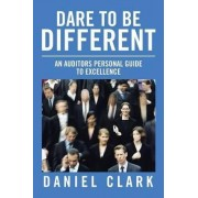 Dare to Be Different by Daniel Clark