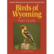 Birds of Wyoming Field Guide: Includes Yellowstone and Grand Teton National Parks