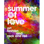 Summer of Love: Art, Fashion, and Rock and Roll, Hardcover