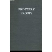 Printers' Proofs. The Method By Which They Are Made, Marked, And Corrected, With Observations On Proofreading Illustrated