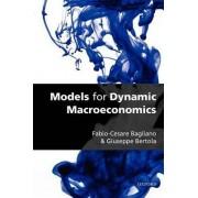Models for Dynamic Macroeconomics by Fabio-Cesare Bagliano