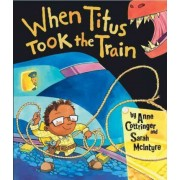 When Titus Took the Train by Anne Cottringer