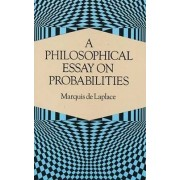 A Philosophical Essay on Probabilities by Pierre Simon Marquis de Laplace