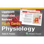 Lippincott Illustrated Reviews Flash Cards: Physiology by Robin R. Preston