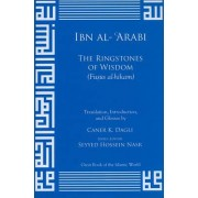 The Ringstones of Wisdom (Fusus Al-Hikam) by Ibn Al-Arabi