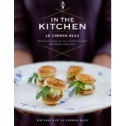In the Kitchen with Le Cordon Bleu by The Chefs of Le Cordon Bleu