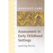 Assessment in Early Childhood Settings by Margaret Carr