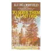 To serve them all my days - R.F. Delderfield - Livre