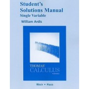 Student Solutions Manual, Single Variable for Thomas' Calculus by George B. Thomas