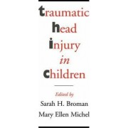 Traumatic Head Injury in Children by Sarah H. Broman