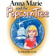 Anna Marie and the Popcorn Tree by Michelle Cook