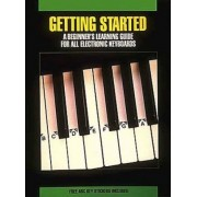 Getting Started for All Electronic Keyboards by Hal Leonard Publishing Corporation