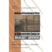 Medical and Psychological Effects of Concentration Camps on Holocaust Survivors by Elie Wiesel
