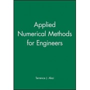 Applied Numerical Methods for Engineers by Terrence J. Akai