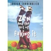 Zen and the Art of Faking It by Jordan Sonnenblick