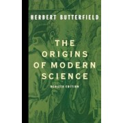 The Origins of Modern Science by Herb Butterfield