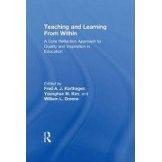 Teaching and Learning from Within by F. A. J. Korthagen