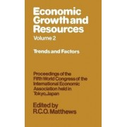 Economic Growth and Resources: Trends and Factors v. 2 by R. C. O. Matthews