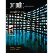Computing Essentials 2011 2011 by Timothy J. O'Leary