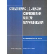 Strengthening U.S-Russian Cooperation on Nuclear Nonproliferation by U.S Committee on Strengthening U.S. and Russian Cooperative Nuclear Nonproliferation