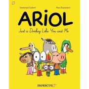 Ariol: Just a Donkey Like You and Me No. 1 by Marc Boutavant