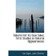 Nature for Its Own Sake; First Studies in Natural Appearances by Van Dyke