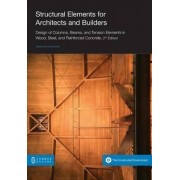 Structural Elements for Architects and Builders by Jonathan Ochshorn