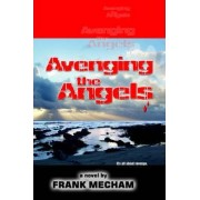 Avenging the Angels by Frank Mecham