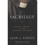 Sacrilege by Leon J Podles
