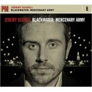 Blackwater: Mercenary Army by Jeremy Scahill