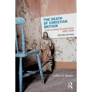 The Death of Christian Britain by Callum G. Brown