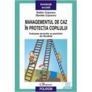 Managementul de caz in protectia copilului - Stefan Cojocaru Daniela Cojocaru