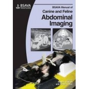 BSAVA Manual of Canine and Feline Abdominal Imaging by Robert O'Brien