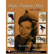 High Fashion Hats, 1950-1980 by Rose Jamieson