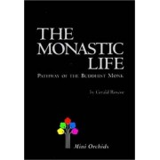 Monastic Life, The: Pathway Of The Buddhist Monk by Gerald Roscoe