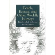 Death, Ecstasy, and Other Worldly Journeys by John J. Collins