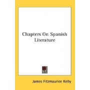 Chapters on Spanish Literature by James Fitzmaurice-Kelly