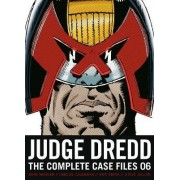 Judge Dredd: The Complete Case Files 06 by John Wagner