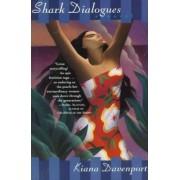 Shark Dialogues by Kiana Davenport
