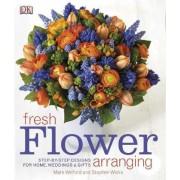 Fresh Flower Arranging by Mark Welford