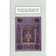 The Use of Italian Renaissance Art in Victorian Religious Education by Vivien Hornby Northcote