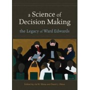 A Science of Decision Making by Jie W. Weiss