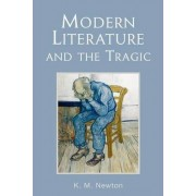 Modern Literature and the Tragic by K. M. Newton