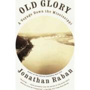 Old Glory by Jonathan Raban