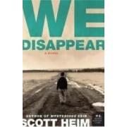 We Disappear by Scott Heim