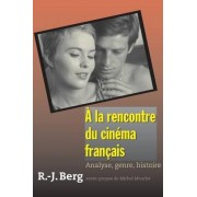 La Rencontre du Cinema Francais by Robert J. Berg
